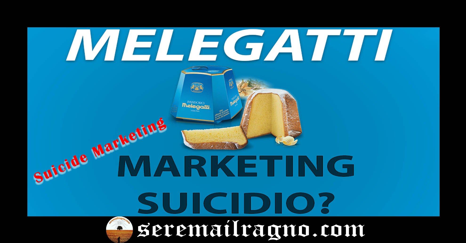 Melegatti: campagna pubblicitaria suicida? Due episodi di Suicide Marketing